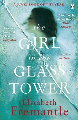 The Girl in the Glass Tower by Elizabeth Fremantle image