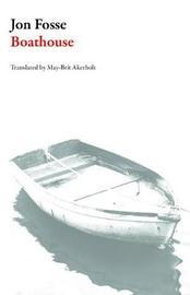 Boathouse by Jon Fosse