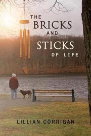 The Bricks and Sticks of Life by Lillian Corrigan image