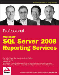 Professional Microsoft SQL Server 2008 Reporting Services by Paul Turley