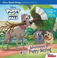 Puppy Dog Pals Read-Along Storybook and CD Adventures in Puppy-Sitting by Disney Book Group