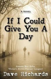 If I Could Give You a Day by Dave Richards image