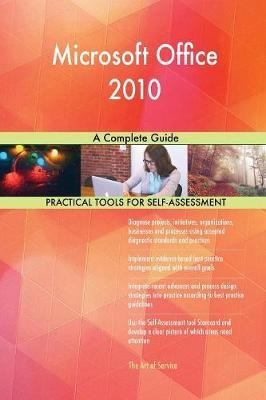 Microsoft Office 2010 a Complete Guide by Gerardus Blokdyk image