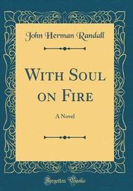 With Soul on Fire by John Herman Randall image
