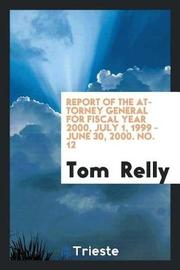 Report of the Attorney General for Fiscal Year 2000, July 1, 1999 - June 30, 2000. No. 12 by Tom Relly image