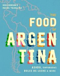 The Food of Argentina by Ross Dobson