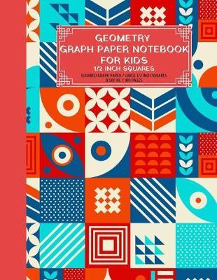 Geometry Graph Paper Notebook for Kids 1/2 Inch Squares by Ace Publishing