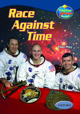 Oxford Reading Tree: Levels 13-14: Treetops True Stories: Race Against Time: The Story of Apollo 13 by Paul May image