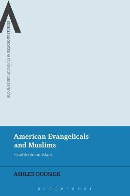 American Evangelicals and Muslims by Ashlee Quosigk