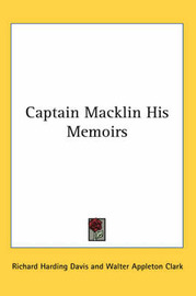 Captain Macklin His Memoirs by Richard Harding Davis image