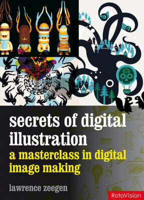 Secrets of Digital Illustration: A Master Class in Commercial Image-making by Lawrence Zeegan image