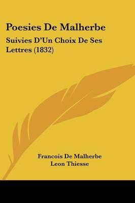 Poesies De Malherbe: Suivies D'Un Choix De Ses Lettres (1832) by Francois De Malherbe image