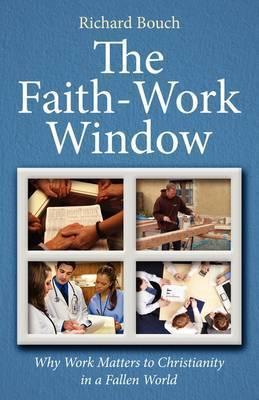 The Faith-Work Window by Richard Bouch