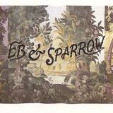 Eb & Sparrow by Eb & Sparrow