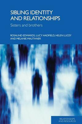 Sibling Identity and Relationships by Lucy Hadfield