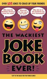 The Wackiest Joke Book Ever! by Editors Of Portable Press