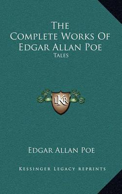 The Complete Works of Edgar Allan Poe: Tales by Edgar Allan Poe