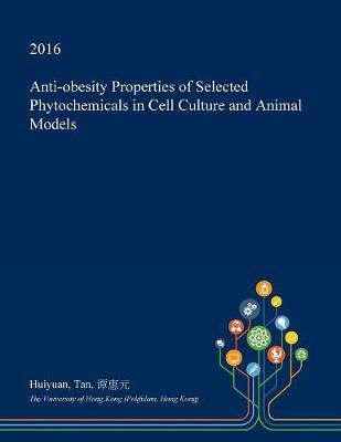 Anti-Obesity Properties of Selected Phytochemicals in Cell Culture and Animal Models by Huiyuan Tan image