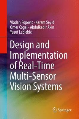 Design and Implementation of Real-Time Multi-Sensor Vision Systems by Yusuf Leblebici