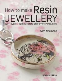 How to Make Resin Jewellery by Sara Naumann