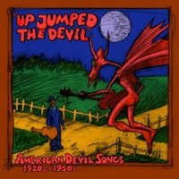 Up Jumped The Devil - American 'Devil' Songs 1920s-1950s by Various Artists image
