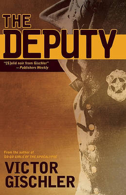 The Deputy by Victor Gischler image