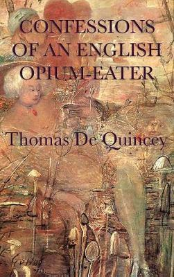 Confessions of an English Opium-Eater by Thomas De Quincey image