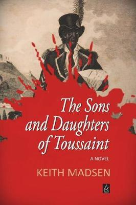 The Sons and Daughters of Toussaint by Keith Madsen image
