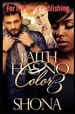 Faith Has No Color 3 by Shona Robinson