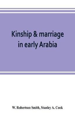 Kinship & marriage in early Arabia by W Robertson Smith