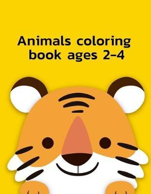 Animals Colring book ages 2-4 by Harry Blackice