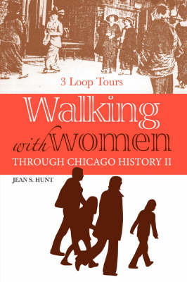 Walking with Women Through Chicago History II by Jean S. Hunt image