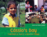 Cassio's Day: From Dawn to Dusk in a Brazilian Village by Maria de Fatima Campos image