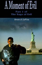A Moment of Evil by Steven A. LaVista image