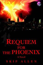 Requiem for the Phoenix by Skip Allen image