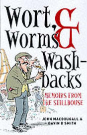 Wort, Worms & Washbacks by John McDougall