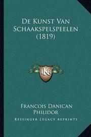 de Kunst Van Schaakspelspeelen (1819) by Francois Danican Philidor