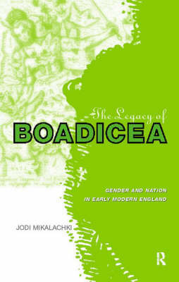 The Legacy of Boadicea by Jodi Mikalachki