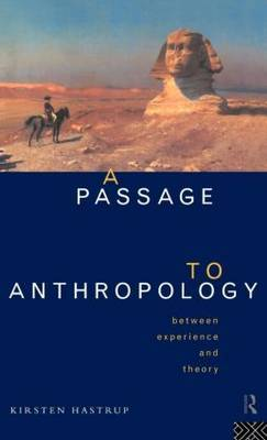 A Passage to Anthropology by Kirsten Hastrup image