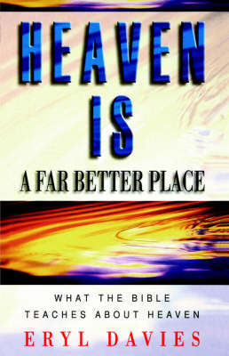 Heaven is a Far Better Place by Eryl Davies