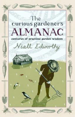The Curious Gardener's Almanac by Niall Edworthy