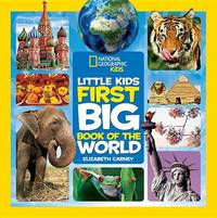 National Geographic Little Kids First Big Book of the World by Elizabeth Carney