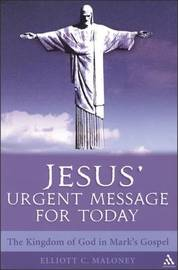 Jesus' Urgent Message for Today by Elliott Maloney image