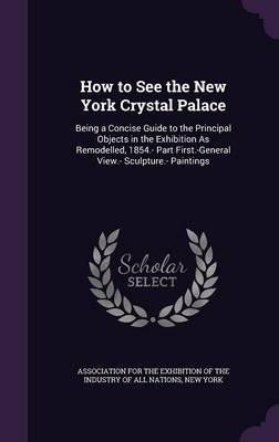 How to See the New York Crystal Palace