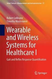 Wearable and Wireless Systems for Healthcare I by Robert LeMoyne