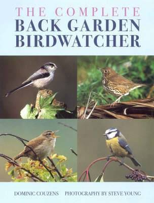 The Complete Back Garden Birdwatcher by Dominic Couzens image