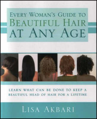 Every Woman's Guide to Beautiful Hair at Any Age by Lisa Akbari image