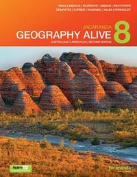 Jacaranda Geography Alive 8 Australian Curriculum 2E LearnON & Print by Judy Mraz