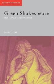 Green Shakespeare by Gabriel Egan