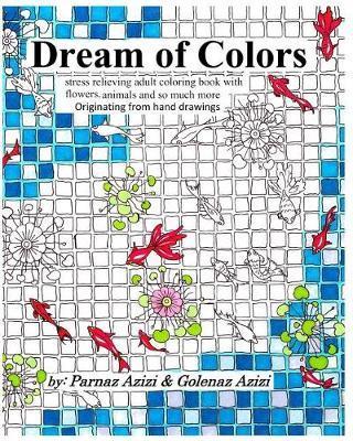 Dream of Colors by Golenaz Azizi